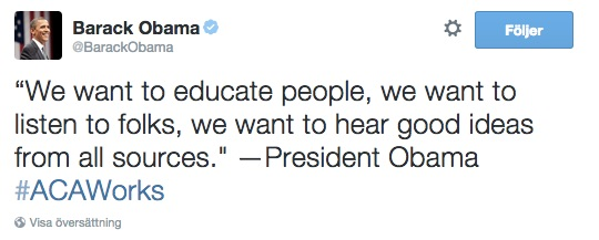 "Barack_Obama_på_Twitter___""We_want_to_educate_people__we_want_to_listen_to_folks__we_want_to_hear_good_ideas_from_all_sources___—President_Obama__ACAWorks_"